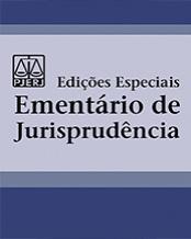 Ementário de Jurisprudência- Edição Especial: Ementário de Jurisprudência composto de decisões relevantes e inovadoras do TJERJ, referentes a um tema específico.
