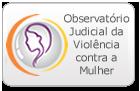 Observatório Judicial da Violência Doméstica e Familiar contra a Mulher