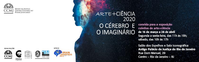 """Estão abertas as inscrições para a Seleção de Obras de Arte para a exposição """"Arte+Ciência 2020"""", cujo tema é O Cérebro e o Imaginário, que será montada no Museu da Justiça – Centro Cultural do Poder Judiciário, no período de 16/03 a 28/04/2020, abrindo a XI Semana do Cérebro do Rio de Janeiro, promovendo a difusão das produções artísticas na interface arte/ciências. Informação no portal do CCMJ"""