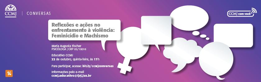 """O Museu da Justiça – Centro Cultural do Poder Judiciário (CCMJ) apresenta o programa """"Conversas: reflexões e ações no enfrentamento à violência"""", como um espaço que possibilite a discussão, aproximação e a sensibilização das pessoas sobre este tema atual e de suma importância. A proposta do encontro será de forma lúdica, seguida por conteúdos importantes sobre o tema da violência contra a mulher. Para participar, acesse: bit.ly/ccmjconversas. 22 de outubro, quinta-feira, de 17h às 18h30min. Participação franca, classificação indicativa: a partir de 14 anos. Informações pelo e-mail: ccmj.educativo@tjrj.jus.br."""