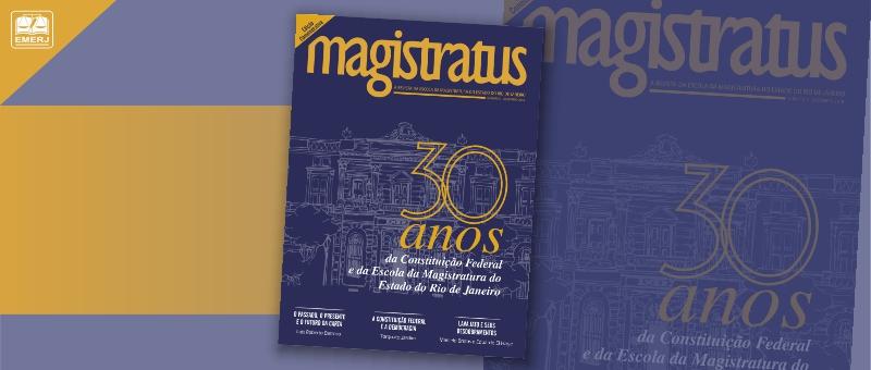 Edção comemorativa da Revista Magistratus celebra 30 anos da Emerj e da Constituição Federal.