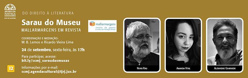 Nesta edição, receberemos a equipe de Mallarmargens – Revista de Poesia e Arte Contemporânea, um dos mais relevantes periódicos literários do atual cenário artístico e intelectual brasileiro, cujo objetivo, desde 2012, tem sido o de divulgar e valorizar a literatura, as artes e o pensamento contemporâneos nacional e internacional. 24 de setembro, sexta-feira, às 17h. Para participar, acesse: bit.ly/ccmj_saraudasmusas Participação franca | Classificação indicativa: a partir de 12 anos