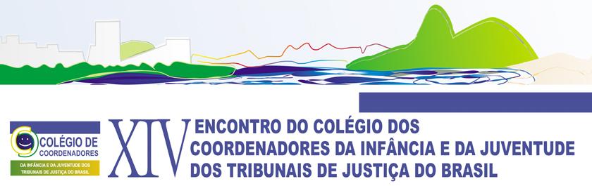 XIV Encontro do Colégio dos Coordenadores da Infância e da Juventude dos Tribunais do Brasil