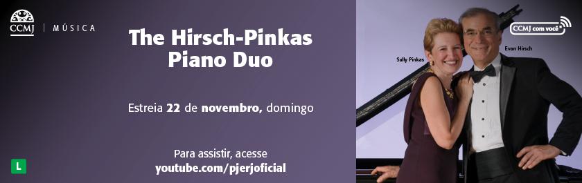 The Hirsch Pinkas Piano Duo O Duo de Piano Hirsch-Pinkas é formado por Evan Hirsch e Sally Pinkas. Casados e tendo carreiras separadas como pianistas, decidiram se juntar como artistas e partiram em turnê. Desde então, o duo tem se apresentando por todo o mundo, incluindo lugares como o Boston's Jordan Hall, Conservatorio di Santa Cecilia em Roma, a Academia Gnessin em Moscou, além de participações em grandes festivais como o Kfar Blum em Israel e Pontlevoy na França. Neste concerto, este concerto realizado pelo Música no Museu no Salão Nobre do CCMJ, em Dezembro de 2019, Evan e Sally executaram com maestria e exímia demonstração de sintonia a quatro mãos, grandes nomes da música clássica como Mozart, Schubert, Brahms, Rachmaninoff, Debussy, dentre outros. Estreia 22 de novembro, domingo Para assistir acesse: https://www.youtube.com/pjerjoficial Classificação indicativa: livre