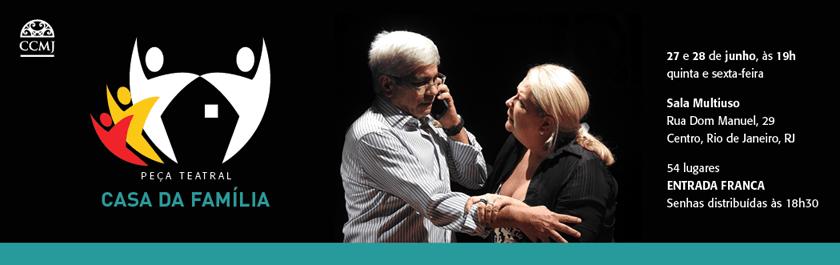 Nos dias 27 e 28 de junho, às 19 hora o CCMJ recebe o espetáculo CASA DA FAMÍLIA. A peça apresenta histórias de três famílias que encontraram no Sistema Judiciário um ambiente mais humano e acolhedor para resolver seus conflitos, através das Constelações Familiares. Distribuição de senhas a partir das 18:30.