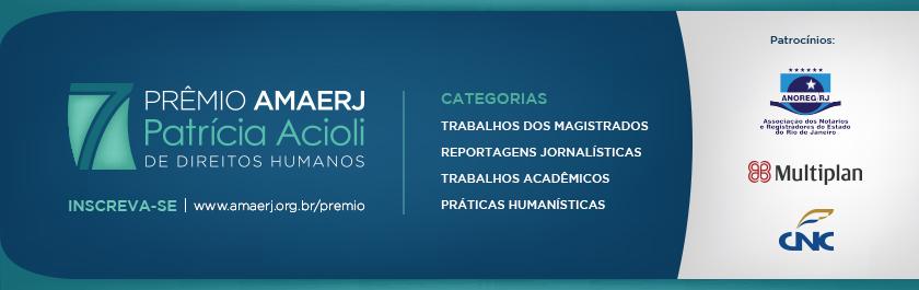 7º Prêmio AMAERJ Patrícia Acioli de Direitos Humanos