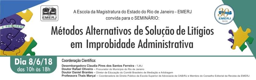 """No dia 8 de junho a EMERJ promoverá o seminário """"Métodos Alternativos de Solução de Litígios em Improbidade Administrativa"""""""