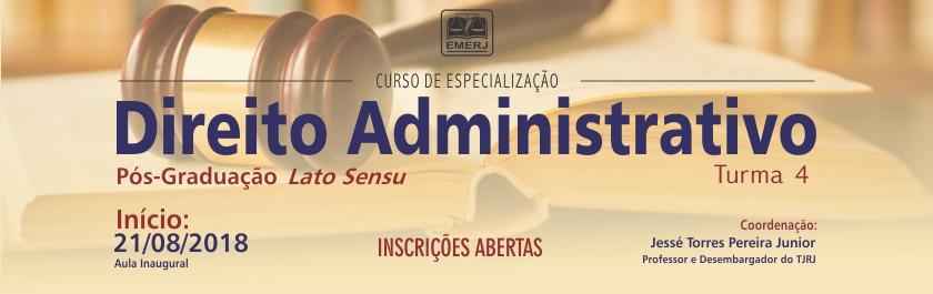 4ª Turma do Curso de Especialização em Direito Administrativo, Inscrições Abertas, Aula Inaugural dia 21/08/2018
