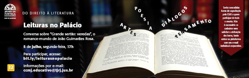 """Um dos maiores clássicos da literatura brasileira, """"Grande Sertão: veredas"""", de João Guimarães Rosa, é o tema da nova edição do Programa Clube de Leituras no Palácio, do Museu da Justiça, no dia 5/7, às 17h. O encontro, em sala virtual, tem a mediação do poeta W. B. Lemos, doutor em Literatura Comparada e Brasileira pela Uerj. Serão concedidas horas de capacitação pela ESAJ, sem necessidade de inscrição prévia. Basta acessar com o e-mail institucional. Para participar, acesse: bit.ly/leiturasnopalacio"""